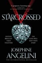 Starcrossed: The Starcrossed Trilogy 1 ebook by