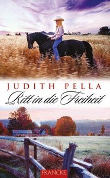 Ritt in die Freiheit ebook by Judith Pella