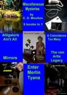 Miscellaneous Mysteries: A Collection ebook by CD Moulton