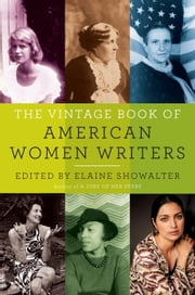 The Vintage Book of American Women Writers ebook by Elaine Showalter