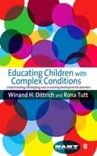 Educating Children with Complex Conditions ebook by Rona Tutt,Winand H Dittrich