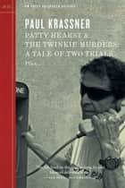 Patty Hearst & The Twinkie Murders - A Tale of Two Trials ebook by Paul Krassner