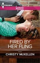 Fired by Her Fling ebook by Christy McKellen