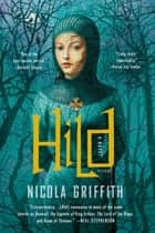 Hild - A Novel ebook by Nicola Griffith