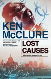 Lost Causes - A Dr Steven Dunbar Thriller: Book 9 ebook by Ken McClure
