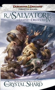 The Crystal Shard - The Legend of Drizzt, Book IV ebook by R.A. Salvatore
