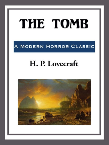 The Tomb ebook by H. P. Lovecraft