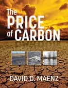 The Price of Carbon ebook by David D Maenz