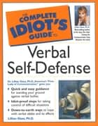 The Complete Idiot's Guide to Verbal Self Defense ebook by Lillian Glass
