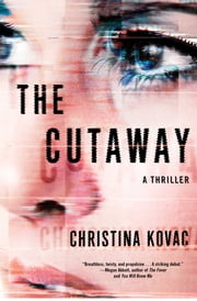 The Cutaway - A Thriller ebook by Christina Kovac