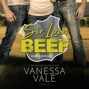 Sir Loin of Beef - A Double Serving of Cowboys audiobook by Vanessa Vale