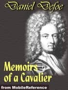 Memoirs Of A Cavalier (Mobi Classics) ebook by Daniel Defoe