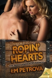 Ropin' Hearts ebook by Em Petrova