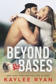 Beyond the Bases ebook by Kaylee Ryan