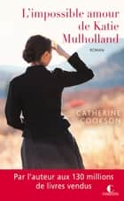 L'impossible amour de Katie Mulholland eBook by Catherine Cookson