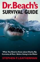 Dr. Beach's Survival Guide ebook by Professor Stephen P. Leatherman
