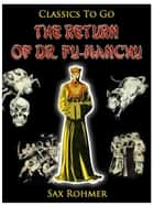 The Return of Dr. Fu-Manchu 電子書 by Sax Rohmer