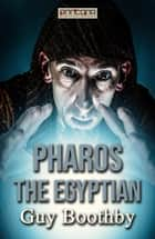 Pharos, the Egyptian ebook by Guy Boothby