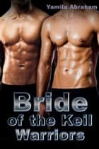 Bride of the Keil Warriors ebook by Yamila Abraham
