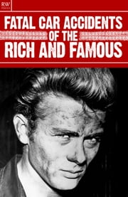 Fatal Car Accidents of the Rich and Famous ebook by Jennifer Davies
