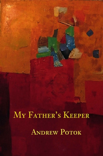 My Father's Keeper ebook by Andrew Potok