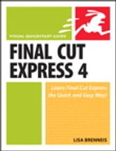 Final Cut Express 4 - Visual QuickStart Guide ebook by Lisa Brenneis