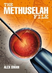 The Methuselah File ebook by Alex Swan