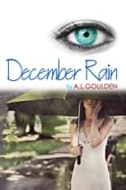 December Rain ebook by A.L. Goulden