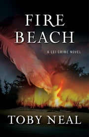 Fire Beach - Lei Crime Series, #8 ebook by Toby Neal
