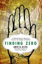 Finding Zero ebook by Amir D. Aczel