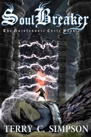 Soulbreaker - The Quintessence Cycle Book 2 ebook by Terry C. Simpson