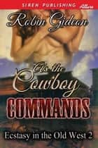 As the Cowboy Commands ebook by Robin Gideon