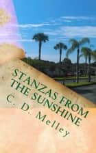 Stanzas from the Sunshine ebook by C. D. Melley
