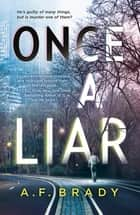 Once a Liar ebook by