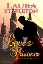 Love's Prisoner ebook by Laura Stapleton