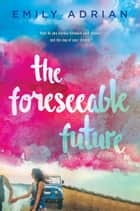The Foreseeable Future ebooks by Emily Adrian