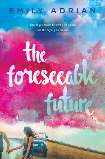 The Foreseeable Future ebook by Emily Adrian