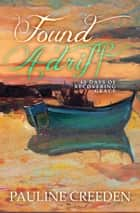 Found Adrift: 40 Days of Recovering Grace ebook by Pauline Creeden