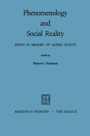 Phenomenology and Social Reality - Essays in Memory of Alfred Schutz ebook by