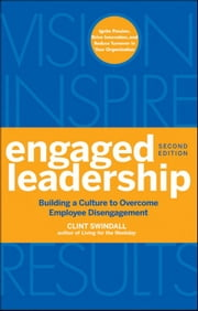 Engaged Leadership - Building a Culture to Overcome Employee Disengagement ebook by Clint Swindall