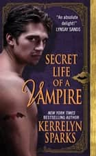 Secret Life of a Vampire ebook by Kerrelyn Sparks