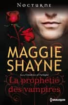 La prophétie des vampires - Série Children of Twilight, vol. 1 ebook by Maggie Shayne
