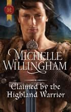 Claimed by the Highland Warrior ebook by