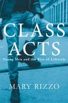 Class Acts ebook by Mary Rizzo