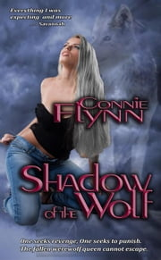 Shadow of the Wolf - Werewolf Series, #2 eBook par Connie Flynn