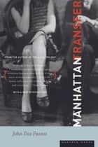 Manhattan Transfer - A Novel ebook by John Dos Passos