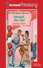 Needed: One Dad ebook by Jeanne Allan