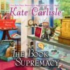 The Book Supremacy audiobook by Kate Carlisle
