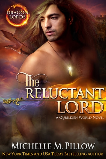 The Reluctant Lord - A Qurilixen World Novel ebook by Michelle M. Pillow