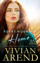 Rocky Mountain Home 電子書 by Vivian Arend